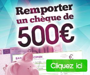 Remporter un chèque de 500 euros